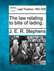 The Law Relating to Bills of Lading. by J E R Stephens (Paperback / softback, 2010)