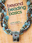 Beyond Beading Basics by Carole Rodgers (Paperback, 2010)