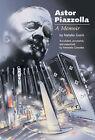 Astor Piazzolla: A Memoir by Natalio Gorin (Paperback, 2001)