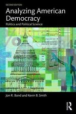 Analyzing American Democracy Politics and Political Science 9781138786349