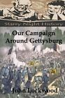 Our Campaign Around Gettysburg by John Lockwood (Paperback / softback, 2013)