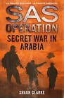 Secret War in Arabia (SAS Operation) by Shaun Clarke (Paperback, 2016)
