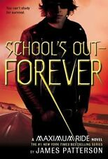 Maximum Ride: School's Out - Forever 2 by James Patterson (2006, Hardcover