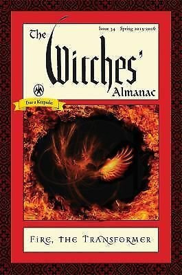 The Witches' Almanac, Issue 34, Spring 2015-Spring 2016 : Fire, the...