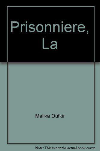 Prisonniere, La,Malika Oufkir