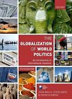 The Globalization of World Politics: An Introduction to International Relations by Oxford University Press (Paperback, 2010)