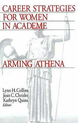 Career Strategies for Women in Academia : Arming Athena Lynn H. Collins