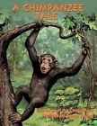 Chimpanzee Tale 9781438924489 by Karen Young Paperback