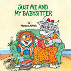 Just Me and My Babysitter by Mercer Mayer (Hardback, 1998)