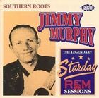 Southern Roots: The Legendary Starday-Rem Sessions * by Jimmy Murphy (CD, Jun-2001, Ace (Label))