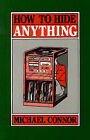 How to Hide Anything by Michael Connor (Paperback, 1984)