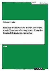 Ferdinand-de-Saussure-Leben-und-Werk-Sowie-Zusammenfassung-Seiner-Ideen-Im-Co