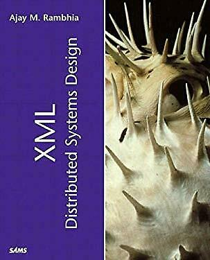 XML Distributed Systems Design by Rambhia, Ajay-ExLibrary
