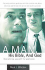 A Man, His Bible, and God by Mark J Whitton (Paperback / softback, 2005)