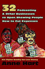32 Podcasting & Other Businesses to Open Showing People How to Cut Expenses  : Get Higher Quality for Less Money by Anne Hart (Paperback / softback, 2005)
