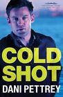 Cold Shot by Dani Pettrey (Paperback / softback, 2016)