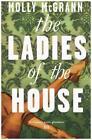 The Ladies of the House von Molly McGrann (2015, Taschenbuch)