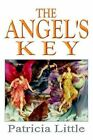 The Angel's Key by Patricia M Little 9780595331185 Paperback 2005