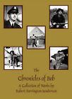The Chronicles of Bob: A Collection of Works by Robert Ferrington Sanderson by Trafford Publishing (Paperback, 2003)