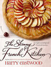 The Skinny French Kitchen by Harry Eastwood (Hardback, 2011)