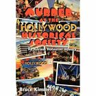 Murder at The Hollywood Historical Society 9781449018498 by Bruce Kimmel