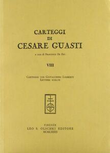 Carteggi di Cesare Guasti. Vol. 8: Carteggio con Giovacchino Limberti. Lettere s