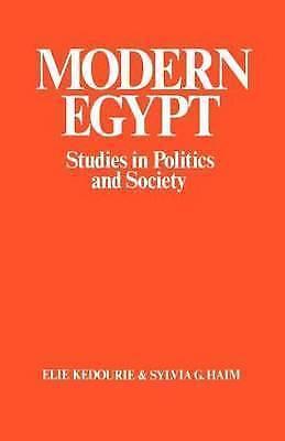 Modern Egypt: Studies in Politics and Society by Haim, Sylvia G., Kedourie, Eli