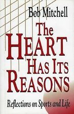 The Heart Has Its Reasons: Reflections on Sports and Life, Mitchell, Bob, Accept