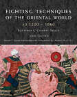 Fighting Techniques of the Oriental World 1200-1860 by Chris McNab, Michael E. Haskew, Christer Jorgensen, Eric Niderost, Rob S. Rice, Michael Haskew (Hardback, 2008)