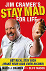 Jim Cramer's Stay Mad for Life: Get Rich, Stay Rich (Make Your Kids Even Richer) by Jim Cramer (Hardback, 2008)
