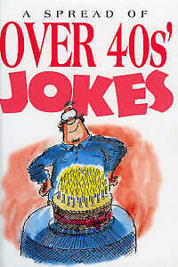 , A Spread of Over-40's Jokes (Joke Books), Hardcover,  Book