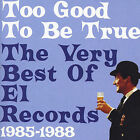 Too Good to Be True: Very Best of él Records by Various Artists (CD, Oct-2005, Cherry Red)