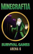 Minecraft Hunger Games: Minecraftia: Survival Games Arena 6 by Jason Jade,...