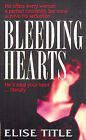 Bleeding Hearts by Elise Title (Paperback, 1997)