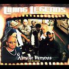 Almost Famous [Bonus Tracks] by The Living Legends (CD, Nov-2007, Legendary Music)