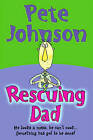 Rescuing Dad by Pete Johnson (Paperback, 2001)