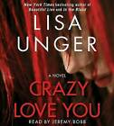 Crazy Love You by Lisa Unger (CD-Audio, 2015)