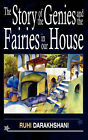 The Story of the Genies and the Fairies in Our House by Ruhi Darakhshani (Paperback, 2007)