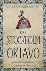 Das Stockholm Oktavo von Karen Engelmann (2013, Gebundene Ausgabe)