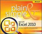 Microsoft Excel 2010 Plain & Simple: Learn the Simplest Ways to Get Things Done with Microsoft Excel 2010! by Curtis D. Frye (Paperback, 2010)
