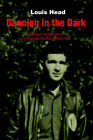 Dancing in the Dark: Escape and Evasion During the Second World War by Louis Head (Paperback / softback, 2002)