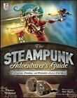 The Steampunk Adventurer's Guide: Contraptions, Creations, and Curiosities Anyone Can Make von Thomas Willeford (2013, Taschenbuch)