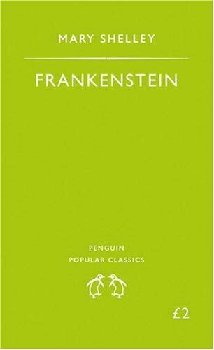 Frankenstein: Or, the Modern Prometheus (Penguin Popular Classics) By Mary Shel