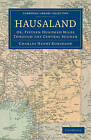 Hausaland: Or, Fifteen Hundred Miles Through the Central Soudan by Charles Henry Robinson (Paperback, 2011)