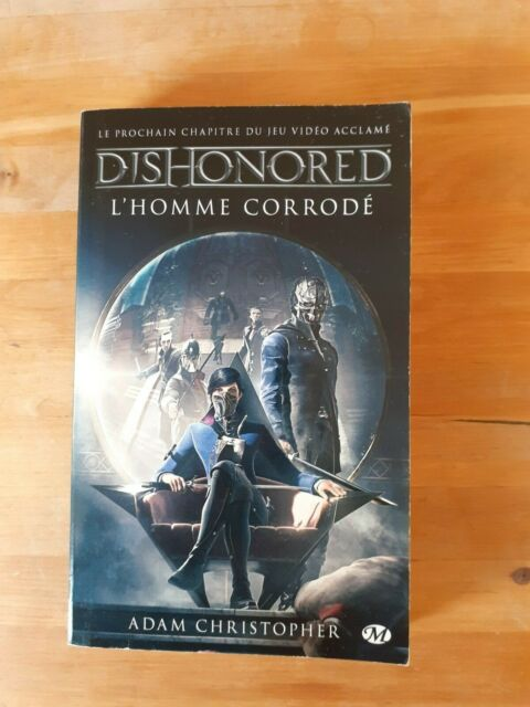 Dishonored, Tome 1 : L'homme corrodé | Christopher Adam | Milady