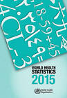 World Health Statistics: 2015 by World Health Organization(WHO) (Paperback, 2015)