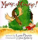 Moose, Of Course! by Lynn Plourde (Paperback, 1999)