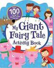 My Giant Fairy Tale Activity Book: Over 100 Things to Doodle, Color, and Do! by Cath Ard (Paperback / softback, 2016)