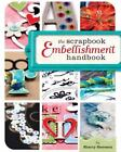 The Scrapbook Embellishment Handbook by Sherry Steveson (2009, Spiral)