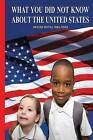 What You Did Not Know about the United States by Okyere Bonna (Paperback / softback, 2013)